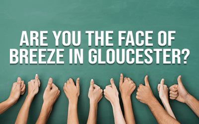 Are you the face of the Breeze in Gloucester?